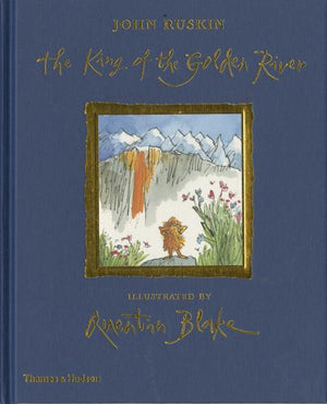 John Ruskin: The King of the Golden River, illustrated by Quentin Blake