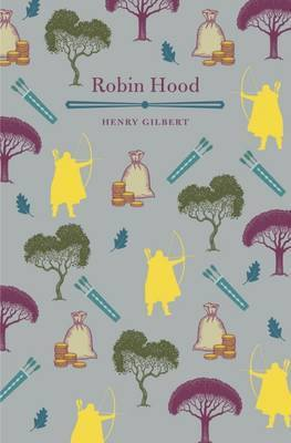 Robin Hood by Henry Gilbert, illustrated by Walter Crane