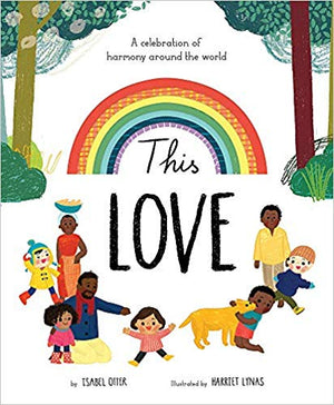 This Love by Isabel Otter, illustrated by Harriet Lynas