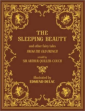 The Sleeping Beauty and Other Fairy Tales by Sir Arthur Quiller-Couch, illustrated by Edmund Dulac