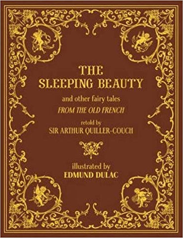 Sir Arthur Quiller-Couch: The Sleeping Beauty and Other Fairy Tales, illustrated by Edmund Dulac