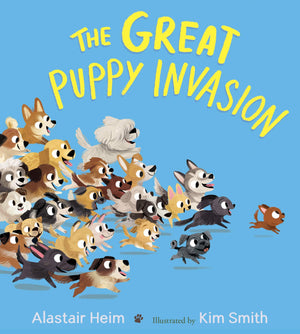 Alastair Haim: The Great Puppy Invasion, illustrated by Kim Smith