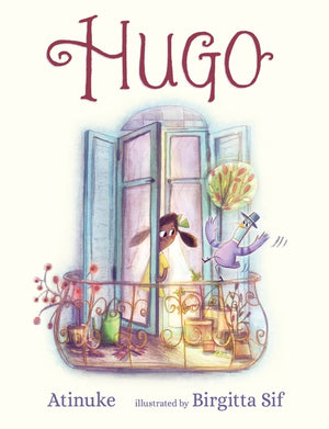Atinuke: Hugo, illustrated by Birgitta Sif