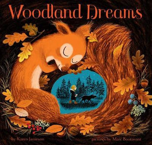 Woodland Dreams by Karen Jameson, illustrated by Marc Boutavant
