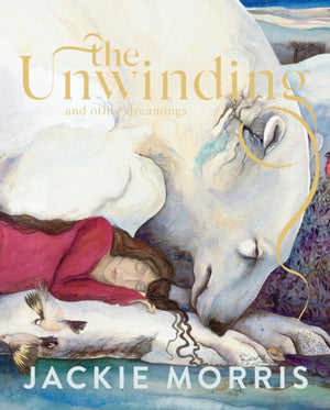 The Unwinding by Jackie Morris