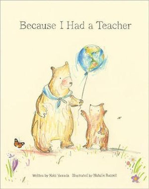 Because I Had a Teacher by Kobi Yamada, illustrated by Natalie Russell