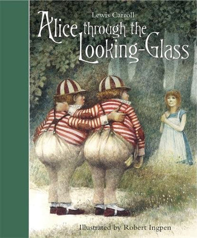 Lewis Carroll:  Alice Through the Looking Glass, illustrated by Robert Ingpen