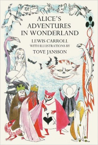 Lewis Carroll: Alice's Adventures in Wonderland, illustrated by Tove Jansson