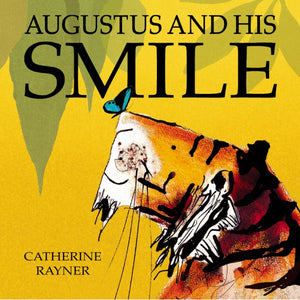Catherine Rayner: Augustus And His Smile