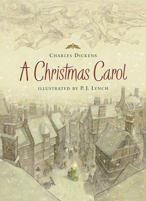 A Christmas Carol by Charles Dickens, illustrated by P.J. Lynch