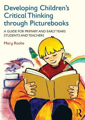 Mary Roche: Developing Children's Critical Thinking Through Picturebooks