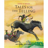 Tales for the Telling: Irish Folk and Fairytales by Edna O' Brien, illustrated by Michael Foreman