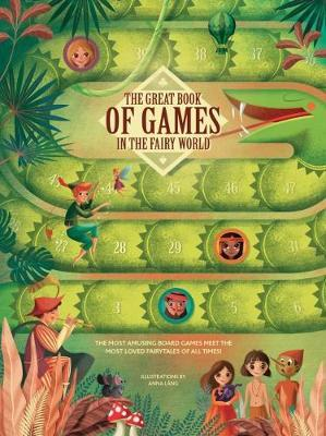 The Great Book of Games in the Fairy World by Anna Lang