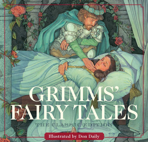 Brothers Grimm: Grimms' Fairy Tales, illustrated by Don Daily