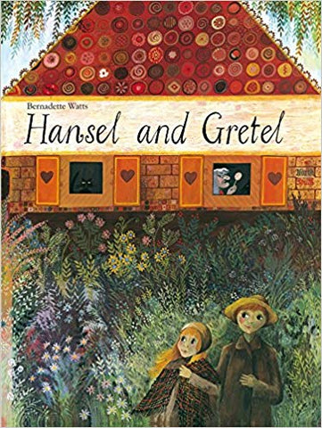 Brothers Grimm: Hansel and Gretel, illustrated by Bernadette Watts