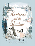 Natalia O'Hara: Hortense and the Shadow, illustrated by Lauren O'Hara