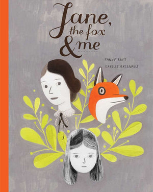 Jane, the Fox and Me by Fanny Britt and Isabelle Arsenault