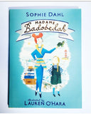 Sophie Dahl: Madame Badobedah, illustrated by Lauren O'Hara