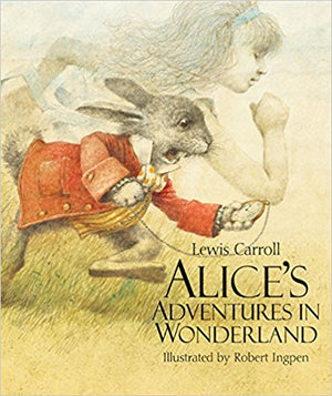 Alice's Adventures in Wonderland by Lewis Carroll, illustrated by Robert Ingpen