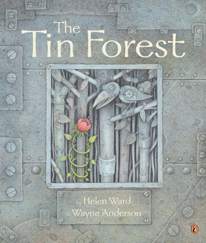 The Tin Forest by Helen Ward, illustrated by Wayne Anderson