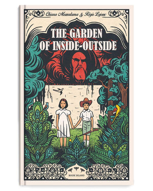 The Garden of Inside-Outside by Chiara Mezzelama and Regis Lejonc