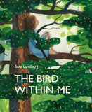 The Bird Within Me by Sara Lundberg