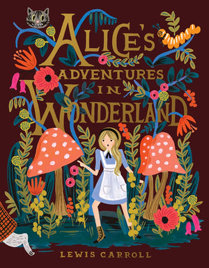 Lewis Carroll: Alice's Adventures in Wonderland, Illustrated by Anna Bond