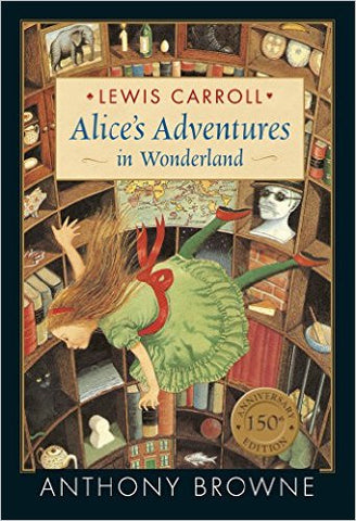 Lewis Carroll: Alice's Adventures in Wonderland, illustrated by Anthony Browne