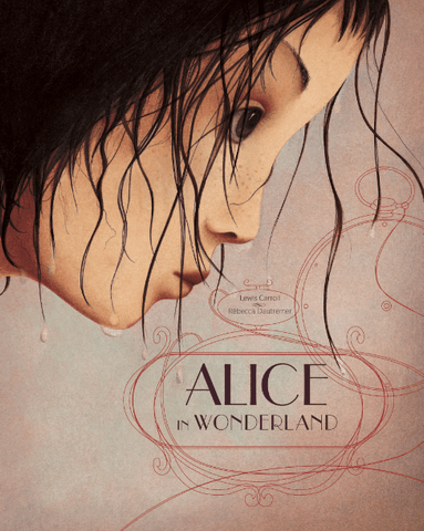Lewis Carroll: Alice in Wonderland, illustrated by Rébecca Dautremer