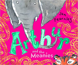 Jan Fearnley: Arthur and the Meanies (Second Hand Book)