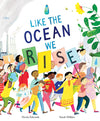 Nicola Edwards: Like the Ocean We Rise, illustrated by Sarah Wilkins