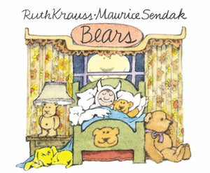 Bears, by Ruth Krauss illustrated by Maurice Sendak