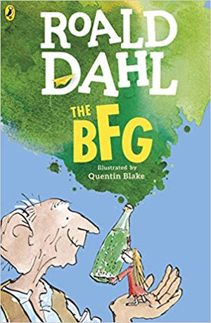 Roald Dahl: The BFG, illustrated by Quentin Blake