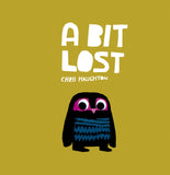 A Bit Lost by Chris Haughton (Board book)