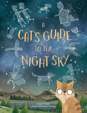 Stuart Atkinson: A Cat's Guide to the Night Sky, illustrated by Brendan Kearney