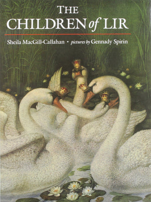 The Children of Lir by Sheila MacGill-Callahan and Gerrady Spirin