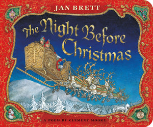 Clement Moore: The Night Before Christmas, Illustrated by Jan Brett