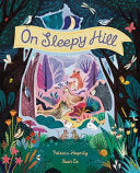 Patricia Hegarty: On Sleepy Hill, Illustrated by Xuan Le