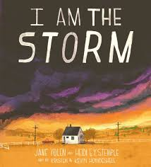 I Am the Storm by Jane Yolen and Heidi E.Y. Stemple, illustrated by Kristen and Kevin Howdeshell