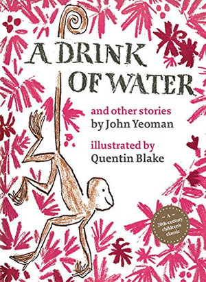John Yeoman: A Drink of Water, illustrated by Quentin Blake