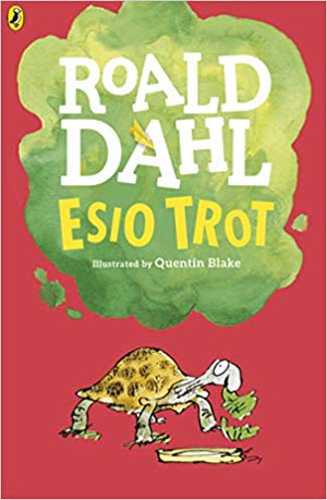 Roald Dahl: Esio Trot, illustrated by Quentin Blake