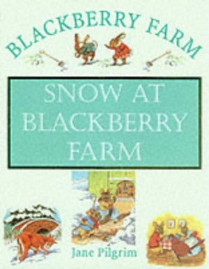 Jane Pilgrim: Snow at Blackberry Farm (Second Hand)