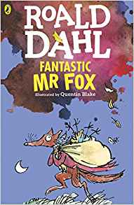 Roald Dahl: Fantastic Mr Fox, illustrated by Quentin Blake