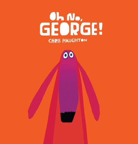 Chris Haughton: Oh No, George! (Paperback)