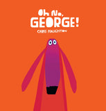Oh No, George! by Chris Haughton (Board book)