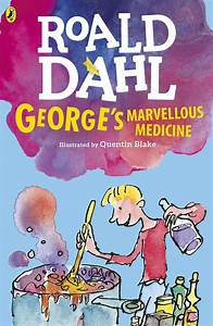 Roald Dahl: George's Marvellous Medicine, illustrated by Quentin Blake