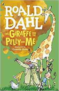 Roald Dahl: The Giraffe and the Pelly and Me, illustrated by Quentin Blake