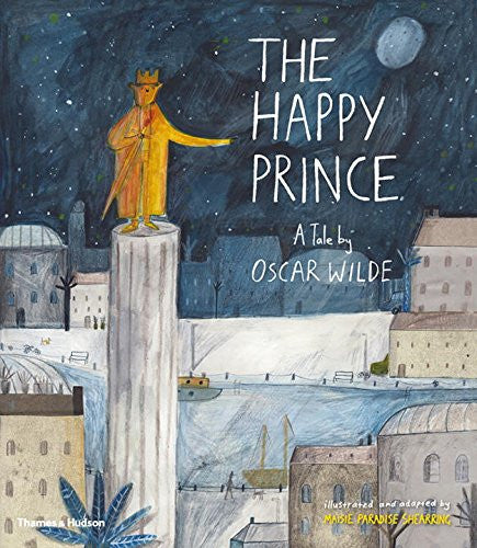 The Happy Prince by Oscar Wilde adapted and illustrated by Maisie Paradise Shearing