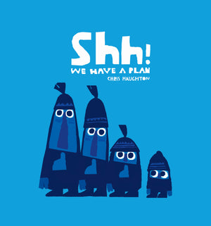 Shh! We Have a Plan by Chris Haughton (Board Book)