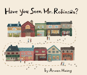 Arwen Huang: Have You Seen Mr. Robinson